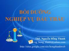 Bài giảng Bồi dưỡng nghiệp vụ đấu thầu - Nguyễn Hồng Thanh