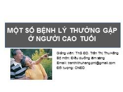 Bài giảng Điều dưỡng lâm sàng - Một số bệnh lý thường gặp ở người cao tuổi - Trần Thị Thu Hằng