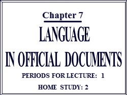 Bài giảng Quản trị văn phòng - Chương 7: Ngôn ngữ văn bản hành chính