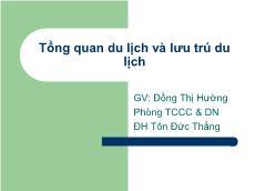 Bài giảng Tổng quan du lịch và lưu trú du lịch - Đồng Thị Hường