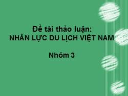 Đề tài thảo luận: Nhân lực du lịch Việt Nam
