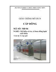 Giáo trình Cấp đông - Mã số MĐ 06: Chế biến cá tra, cá basa đông lạnh xuất khẩu