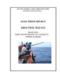 Giáo trình Khai thác hải sản - Mã số MĐ 06: Nghề thuyền trưởng tàu cá hạng tư