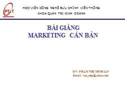 Bài giảng Marketing căn bản - Chương 1: Những vấn đề cơ bản về marketing - Phạm Thị Minh Lan