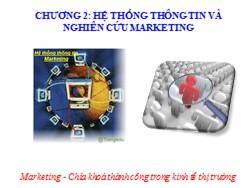 Bài giảng Marketing căn bản - Chương 2: Hệ thống thông tin và nghiên cứu marketing