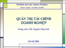Bài giảng Quản trị tài chính doanh nghiệp - Nguyễn Thúy Anh