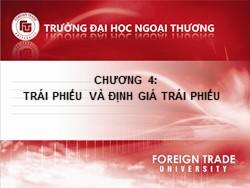 Bài giảng Thị trường chứng khoán - Chương 4: Trái phiếu và định giá trái phiếu - Nguyễn Thị Thu Huyền