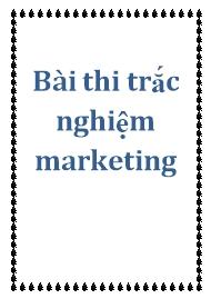 Bài thi trắc nghiệm Marketing