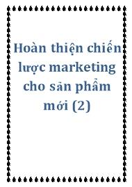 Tài liệu Hoàn thiện chiến lược marketing cho sản phẩm mới (2)